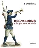 Les Alpes-Maritimes et les guerres du XXe siècle