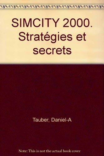 SIMCITY 2000. Stratégies et secrets