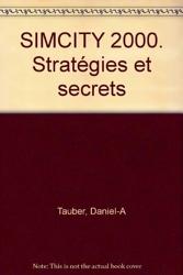 SIMCITY 2000. Stratégies et secrets de Daniel-A Tauber