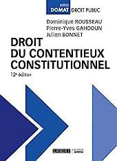 Droit du contentieux constitutionnel (2020) de Dominique Rousseau
