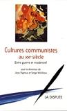 Cultures communistes au XXe siècle - Entre guerre et modernité