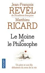 Le moine et le philosophe - Un père et son fils débattent du sens de la vie de Jean-François Revel