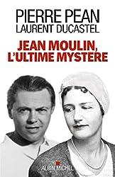 Jean Moulin, l'ultime mystère de Pierre Péan