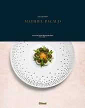 Collection Mathieu Pacaud - Cuisine gastronomique - Volume 1 de Mathieu Pacaud