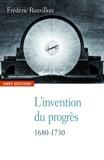 L'invention du progrès, 1680-1730