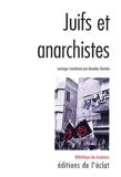 Juifs et Anarchistes - Histoire d'une rencontre