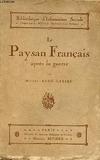 Le paysan français après la guerre - Collection Bibliothèque d'Information Sociale.