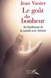 Le Goût du bonheur - Presses de la Renaissance - 05/10/2000