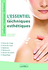 L'essentiel des techniques esthétiques CAP, 2de Bac Pro Esthétique-Cosmétique-Parfumerie de Jocelyne Delahaye