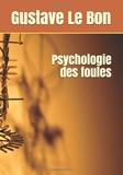Psychologie des foules - Independently published - 11/11/2019