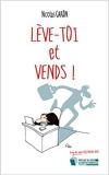 Lève-toi et Vends - Parce que tout commence toujours par une vente ! - Format Kindle - 9,99 €