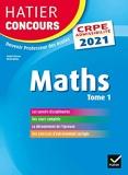 Mathématiques tome 1 - CRPE 2021 - Epreuve écrite d'admissibilité - Hatier - 02/09/2020
