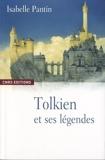 Tolkien et ses légendes - Une expérience en fiction de Isabelle Pantin (3 septembre 2009) Broché