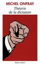 Théorie de la dictature de Michel ONFRAY