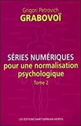 Séries numériques pour une normalisation psychologique - Tome 2 de Grigori Petrovich Grabovoï
