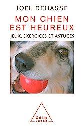 Mon chien est heureux - Jeux, exercices et astuces de Joël Dehasse