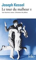 Le tour du malheur, tome 2 - Les lauriers roses ; L'homme de Plâtre de Joseph Kessel