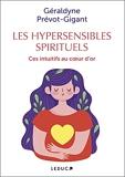 Les hypersensibles spirituels - Ces intuitifs au coeur d'or