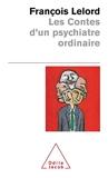 Les Contes d'un psychiatre ordinaire - Odile Jacob - 21/10/2000