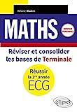 Maths - Réviser et consolider les bases de Terminale pour réussir la 1re année d'ECG