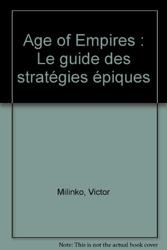 Age of Empires - Le guide des stratégies épiques (Stratégies) de Milinko Victor