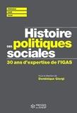 Histoire des politiques sociales - 30 ans d'expertise de l'IGAS. Avant-propos de François Brun. Postface de Pierre Boissier.