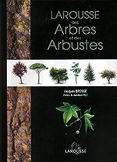 Larousse des arbres et des arbustes de Jacques Brosse
