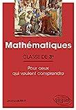 Mathématiques - Classe de troisième - Pour ceux qui veulent comprendre