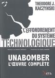 L' Effondrement du Systeme Technologique - Unabomber l'Œuvre Complete