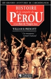 Histoire de la conquête du Pérou, tome 2 - La chute de l'Empire Inca de William H. Prescott ( 4 juillet 1997 )