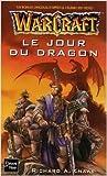 Warcraft, tome 1 - Le Jour du dragon de A. Knaak ,Paul Benita (Traduction) ( 13 février 2003 ) - Fleuve noir (13 février 2003) - 13/02/2003