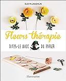 Fleurs thérapie - Dites-le avec du papier