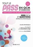 Tout le PASS en QCM et exercices 2020-2021 - Tronc commun - UE1, UE2, UE3, UE4, UE5, UE6, UE7: 3000 QCM et exercices corrigés - Tronc commun : UE1, UE2, UE3, UE4, UE5, UE6, UE7 (2020-2021) - Ediscience - 01/07/2020