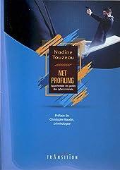 Net Profiling - Appréhender les profils des cybercriminels de Nadine Touzeau