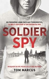Soldier Spy - Le récit explosif d'un espion du MI5 (Biographies) - Format Kindle - 12,99 €