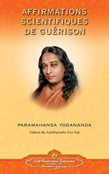 Affirmations scientifiques de guérison d'Yogananda Paramahansa