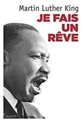 JE FAIS UN REVE de Martin Luther King
