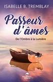 Passeur d'âmes - De l'Ombre à la Lumière - Format Kindle - 8,99 €
