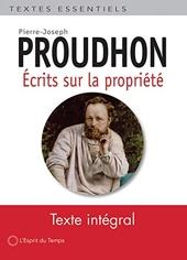 Ecrits sur la Propriété de Pierre-Joseph Proudhon