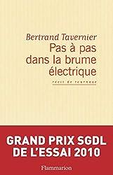 Pas à pas dans la brume électrique - Récit de tournage de Bertrand Tavernier