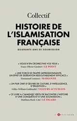 Histoire de l'islamisation française - Quarante ans de soumission