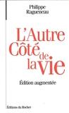 L'autre côté de la vie - Dialogues avec l'invisible - Editions du Rocher - 01/02/1997