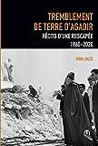 Tremblement de Terre a Agadir - Recits d'une Rescapee 1690-2020