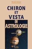 Chiron et Vesta en astrologie