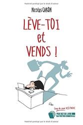 Leve-toi et Vends ! de Nicolas Caron