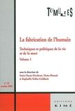 Tumultes, N° 25, octobre 2005 - La fabrication de l'humain : Techniques et politiques de la vie et de la mort Tome 1