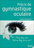 Précis de gymnastique oculaire - Pour bien voir tout au long de sa vie !
