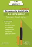 Capes Anglais. Épreuve écrite disciplinaire. Session 2022 - La composition. Préparation et sujets corrigés