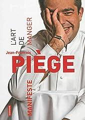 L'Art de manger de Jean-François Piège
