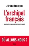 L'Archipel français (Sciences humaines (H.C.)) - Format Kindle - 10,99 €